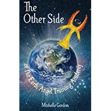 The Other Side: of The Earth Angel Training Academy: Volume 3 (Earth Angel Series)