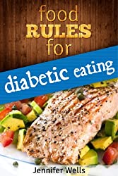 Food Rules for Diabetic Eating (Food Rules Series Book 7) (English Edition)