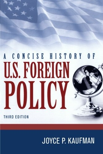 A Concise History of U.S. Foreign Policy, Third Edition