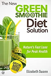 The New Green Smoothie Diet Solution: Nature's Fast Lane To Peak Health: Volume 1