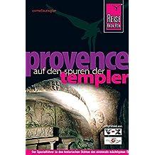 Reise Know-How Provence -  Auf den Spuren der Templer: Reiseführer für individuelles Entdecken
