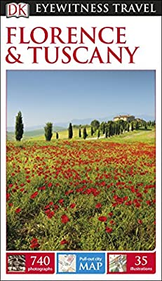 DK Eyewitness Travel Guide Florence and Tuscany (Eyewitness Travel Guides)