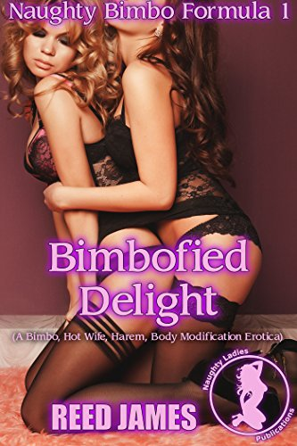 bimbofied-delight-naughty-bimbo-formula-1-a-bimbo-hot-wife-harem-body-modification-erotica-english-e
