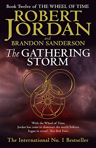 The Gathering Storm: Book 12 of the Wheel of Time: The Majestic Conclusion to the International Bestselling Wheel of Time Series por Robert Jordan