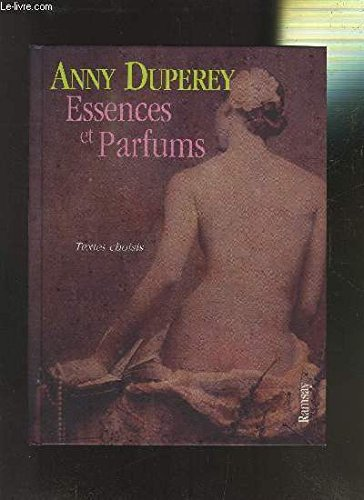 Essences et parfums : Textes choisis