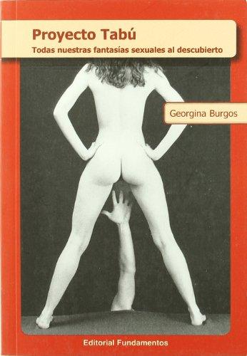 Proyecto tabú: Todas nuestras fantasías sexuales al descubierto (Ciencia / Psicología)