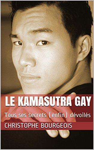 Le Kamasutra Gay: Tous ses secrets (enfin) dévoilés par Christophe Bourgeois