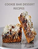 COOKIE BAR DESSERT RECIPES: Every title has space for notes,Cinderella Crisps, Blondie Brownies, Chocolate Caramel Delight, and more (English Edition)