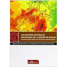 Los Espacios Naturales Protegidos de la Región de Murcia: Estudio de casos desde una perspectiva interdisciplinar