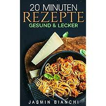 20 Minuten Rezepte: gesund & lecker