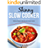 The Skinny Slow Cooker Recipe Book: Delicious Recipes Under 300, 400 And 500 Calories