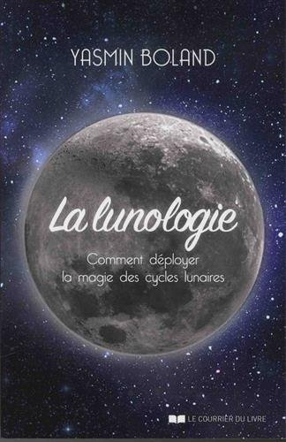 La lunologie : Comment déployer la magie des cycles lunaires