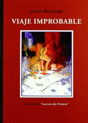 Viaje Improbable (Otros títulos) por Javier Bozalongo