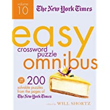 The New York Times Easy Crossword Puzzles Omnibus: 200 Solvable Puzzles from the Pages of the New York Times: 10 (New York Times Easy Crossword Puzzle Omnibus)