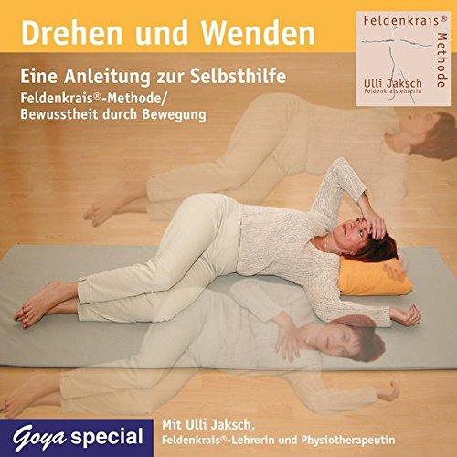 Drehen und Wenden! CD: Eine Anleitung zur Selbsthilfe. Feldenkrais-Methode / Bewusstheit durch Bewegung