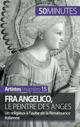 Fra Angelico, le peintre des anges: Un religieux ¨¤ l'aube de la Renaissance italienne (French Edition) by Blondeau-Morizot, Caroline (2014) Paperback