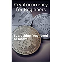 Cryptocurrency for Beginners: Everything You Need to Know (English Edition)