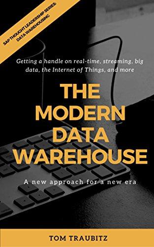 The Modern Data Warehouse: A New Approach for a New Era (English Edition) por Tom Traubitz