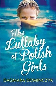 The Lullaby of Polish Girls by [Dominczyk, Dagmara]