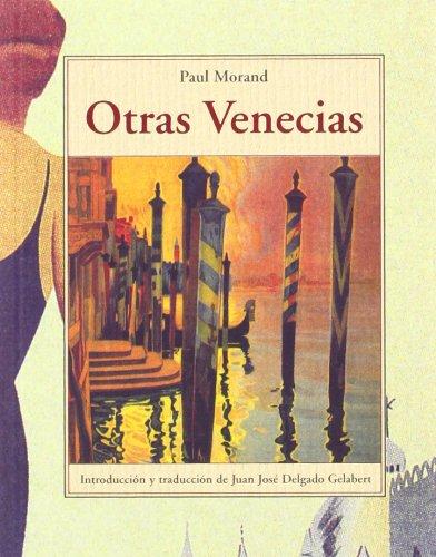 Otras venecias (Terra Incognita) por Paul Morand