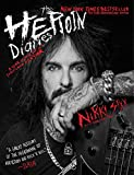 The Heroin Diaries: Ten Year Anniversary Edition: A Year in the Life of a Shattered R...