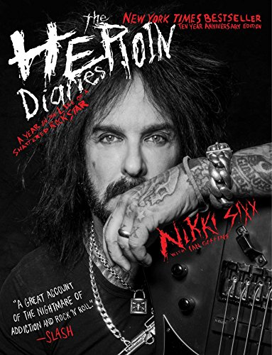 The Heroin Diaries: Ten Year Anniversary Edition: A Year in the Life of a Shattered Rock Star (English Edition)
