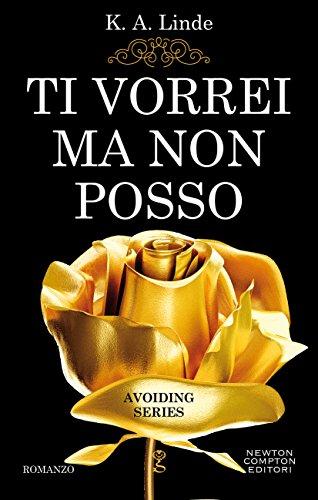 Ti vorrei ma non posso (Avoiding Series Vol. 4) di [Linde, K.A.]