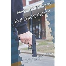 RUN.HIDE.FIGHT: Überlebensstrategien bei Amokläufen und Terroranschlägen (AEGIS.books, Band 1)