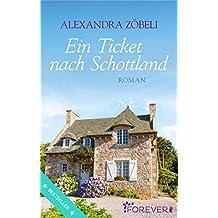 Ein Ticket nach Schottland: Roman