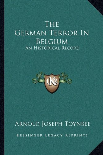 The German Terror in Belgium: An Historical Record