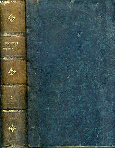 ENCYCLOPEDIE THEORIQUE ET PARTIQUE DES CONNAISSANCES CIVILES ET MILITAIRES - COURS DE CONSTRUCTION - 2ème PARTIE: TRAITE DE GEODESIE