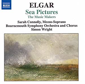 Elgar - Sea Pictures; The Music Makers