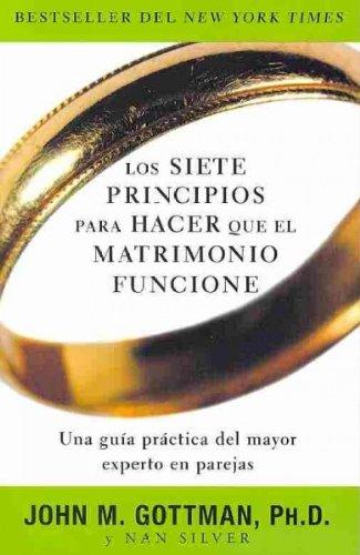 (LOS SIETE PRINCIPIOS PARA HACER QUE EL MATRIMONIO FUNCIONE = THE SEVEN PRINCIPLES FOR MAKING MARRIAGE WORK ) By Gottman, John M. (Author) Paperback Published on (11, 2010)