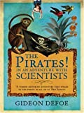 The Pirates! In an Adventure with Scientists by Defoe, Gideon ( 2005 )