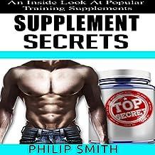 Supplement Secrets: An Inside Look at Popular Training Supplements