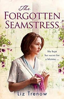 The Forgotten Seamstress by [Trenow, Liz]