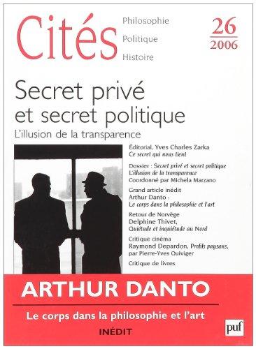 Cités, N° 26, 2006 : Secret privé et secret politique : L'illusion de la transparence