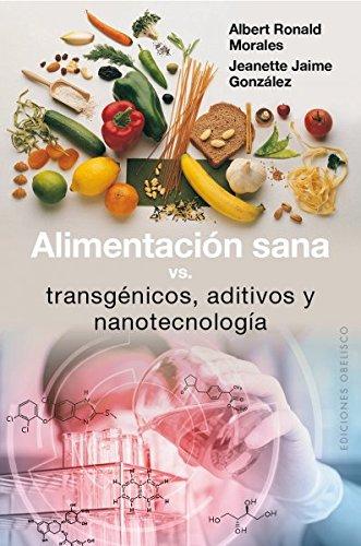 alimentacion-sana-vs-transgenicos-aditivos-y-nanotecnologia-salud-y-vida-natural