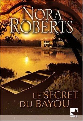 Le secret du bayou par Nora Roberts