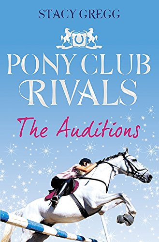 The Auditions (Pony Club Rivals, Book 1) por Stacy Gregg