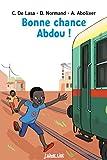 Bonne chance Abdou (J'aime lire) (French Edition)