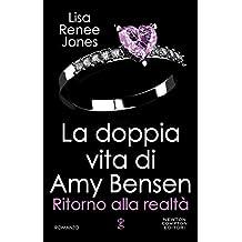 La doppia vita di Amy Bensen. Ritorno alla realtà (Italian Edition)