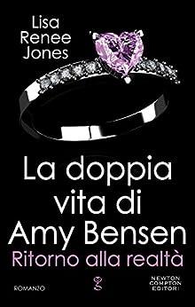 La doppia vita di Amy Bensen. Ritorno alla realtà di [Jones, Lisa Renee]