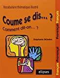 Coume se dis. ? : Vocabulaire thématique illustré Français/Provençal Provençal/Français