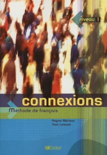 Connexions, niveau 1: Methode de francais (French Edition) by Regine Merieux (2004-08-02)