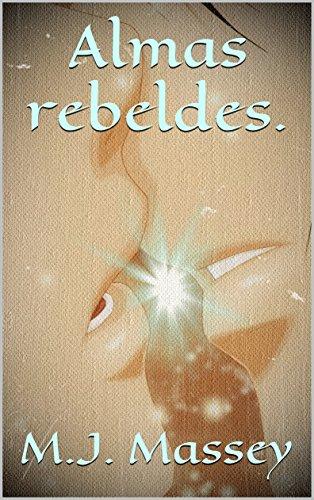 Almas rebeldes. por M.J. Massey