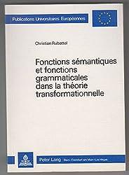 Fonctions sémantiques et fonctions grammaticales dans la théorie transformationnelle (Publications universitaires europeennes : Serie 37, [i.e. XXI] Linguistique) (French Edition)