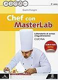 Chef masterlab. Settore cucina. Per gli Ist. tecnici e professionali. Con e-book. Con espansione online