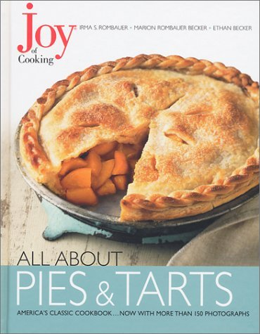 Joy of Cooking: All About Pies and Tarts by Irma S. Rombauer (2002-08-27)