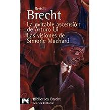 La evitable ascensión de Arturo Ui. Las visiones de Simone Machard: Teatro completo, 9 (El Libro De Bolsillo - Bibliotecas De Autor - Biblioteca Brecht)